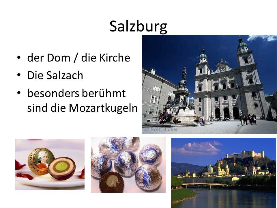 Salzburg der Dom / die Kirche Die Salzach besonders berühmt sind die Mozartkugeln