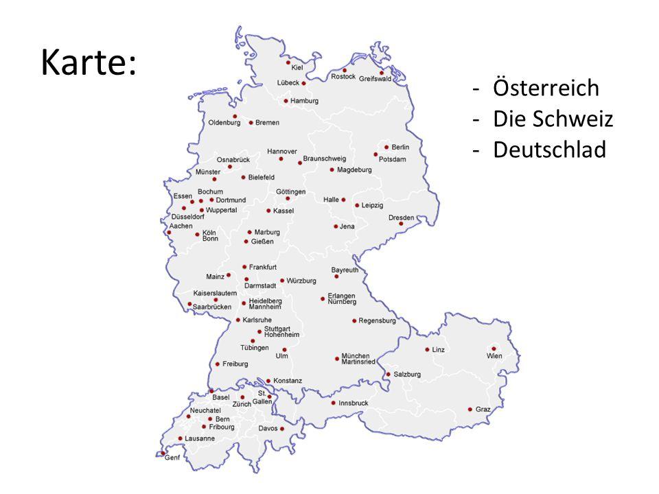 Karte: -Österreich -Die Schweiz -Deutschlad
