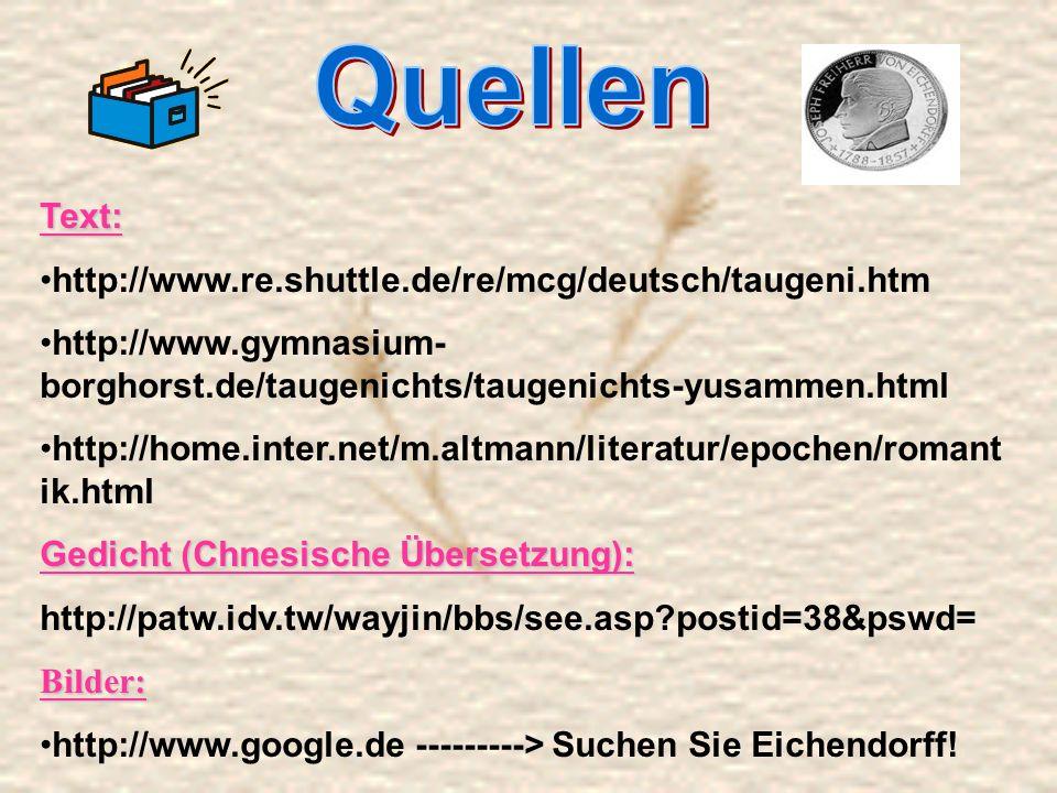 Text: http://www.re.shuttle.de/re/mcg/deutsch/taugeni.htm http://www.gymnasium- borghorst.de/taugenichts/taugenichts-yusammen.html http://home.inter.n