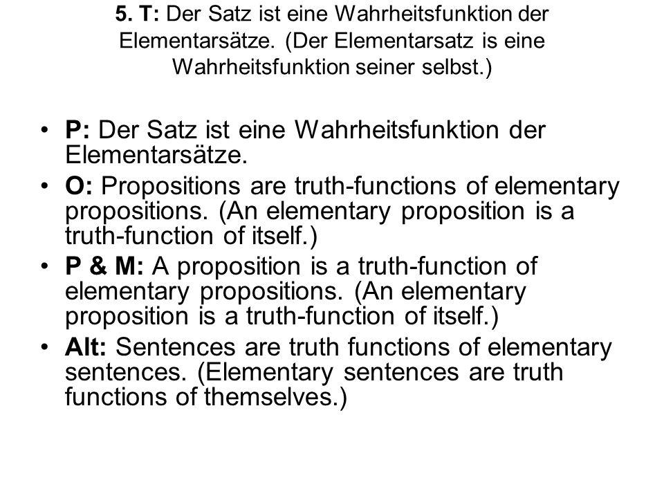 5.T: Der Satz ist eine Wahrheitsfunktion der Elementarsätze.