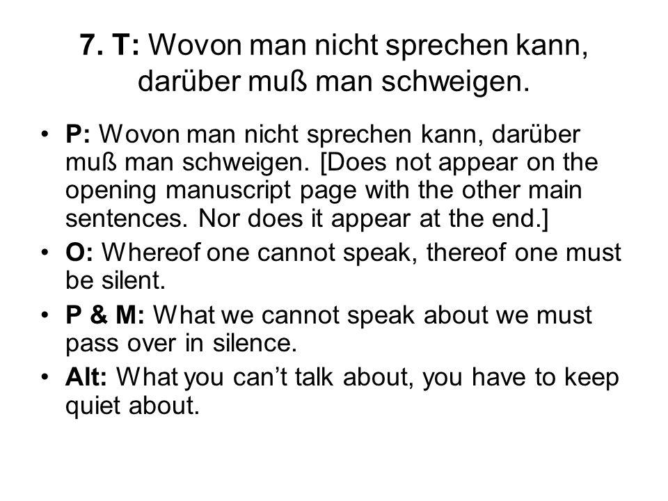 7.T: Wovon man nicht sprechen kann, darüber muß man schweigen.