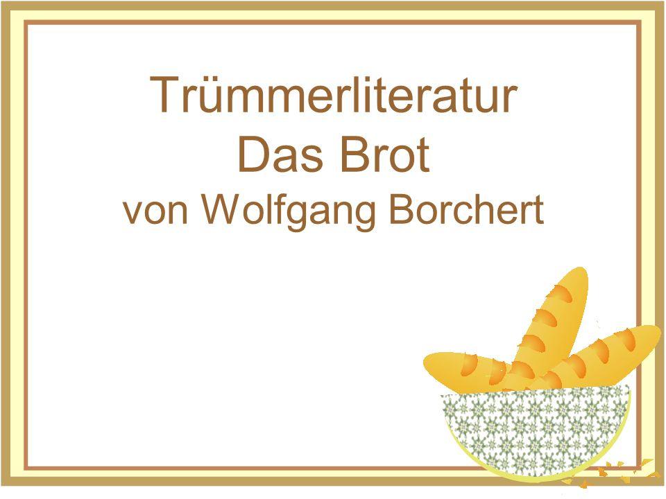 Trümmerliteratur Das Brot von Wolfgang Borchert