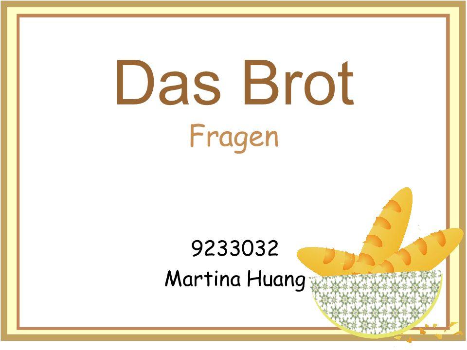 Das Brot Fragen 9233032 Martina Huang