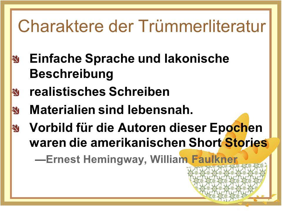Trümmerliteratur Thema des Trümmers: Krieg,Tod Zerstörtung des Landes Heimkehrer Hunger Verzweifeln = Hoffnungslosigkeit Verwirrung.