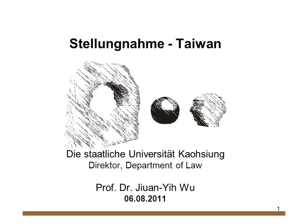 1 Stellungnahme - Taiwan Die staatliche Universität Kaohsiung Direktor, Department of Law Prof.