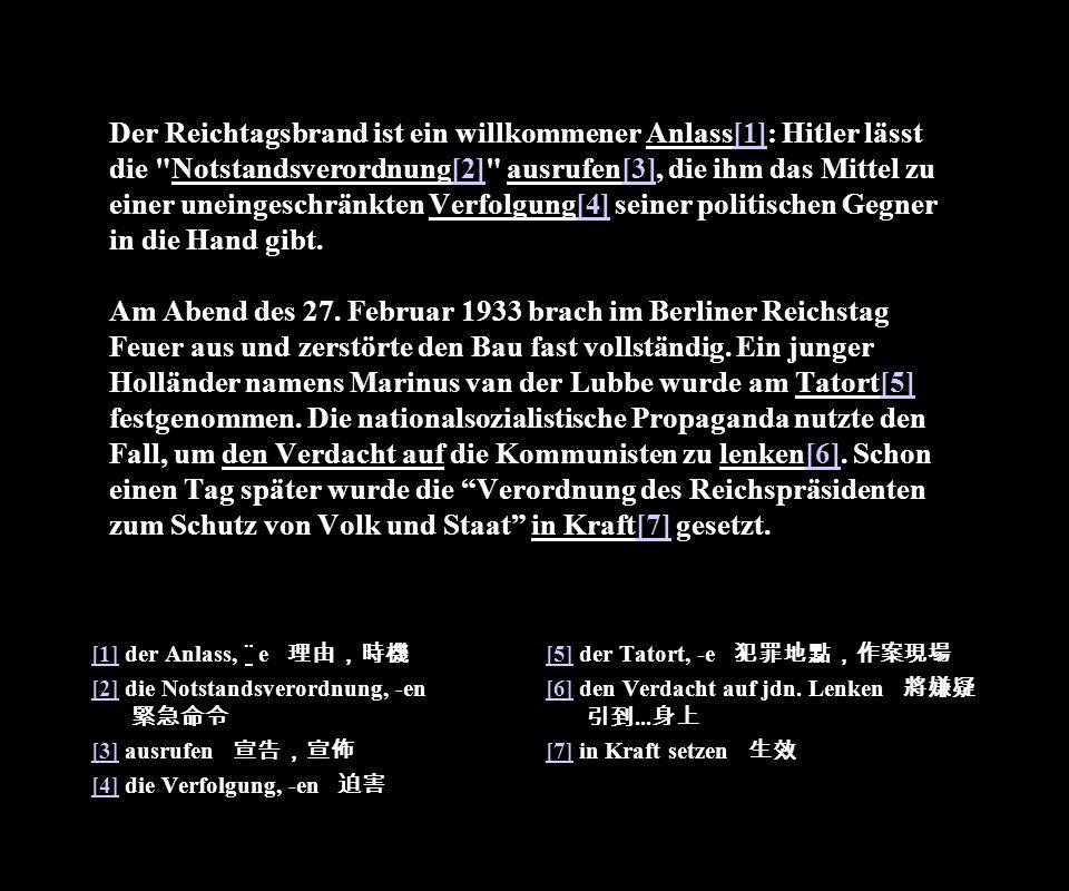 Der Reichtagsbrand ist ein willkommener Anlass[1]: Hitler lässt die