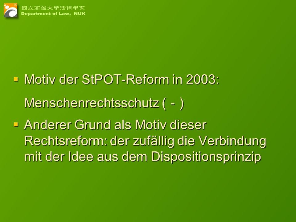 19 Motiv der StPOT-Reform in 2003: Menschenrechtsschutz ( ) Motiv der StPOT-Reform in 2003: Menschenrechtsschutz ( ) Anderer Grund als Motiv dieser Re