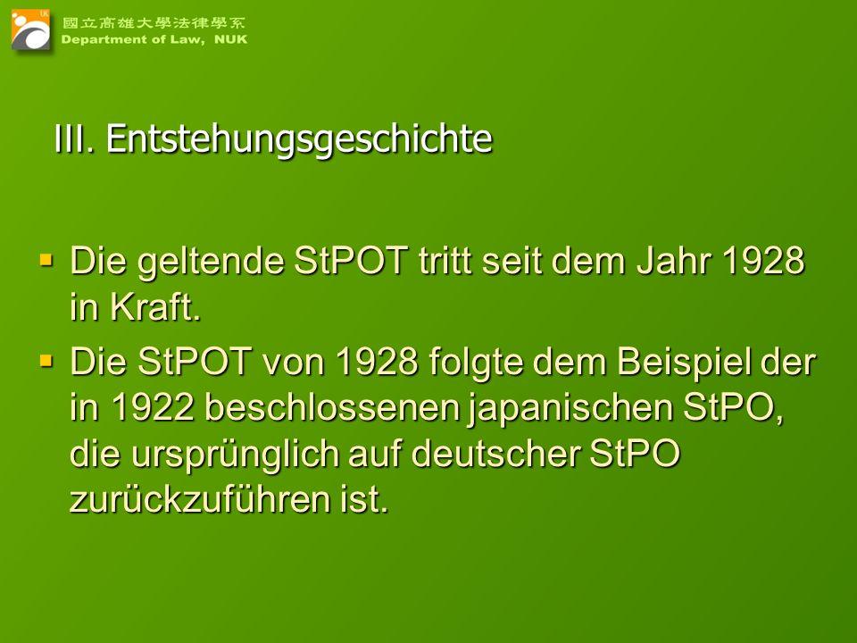 4 III. Entstehungsgeschichte Die geltende StPOT tritt seit dem Jahr 1928 in Kraft. Die geltende StPOT tritt seit dem Jahr 1928 in Kraft. Die StPOT von