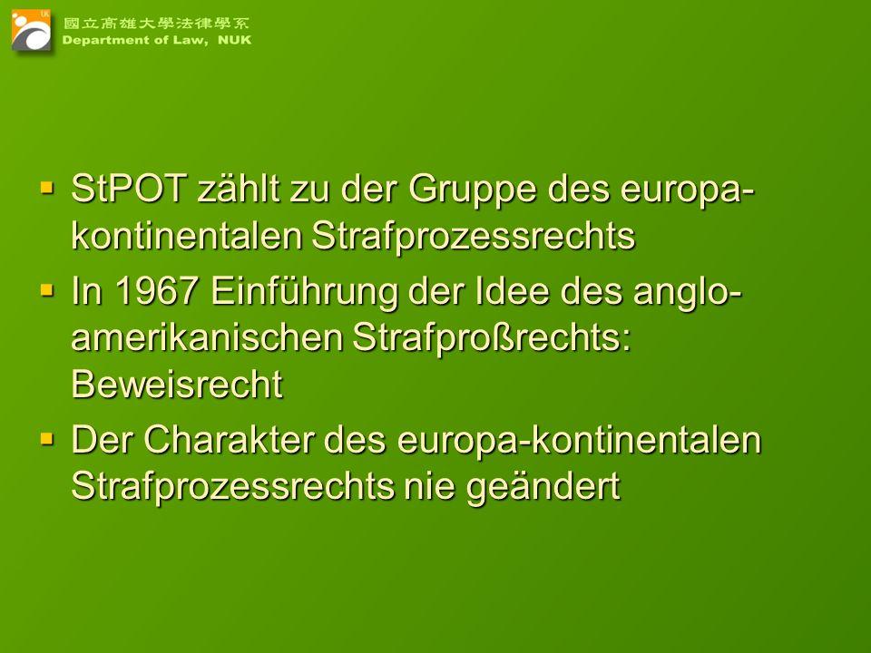 5 StPOT zählt zu der Gruppe des europa- kontinentalen Strafprozessrechts StPOT zählt zu der Gruppe des europa- kontinentalen Strafprozessrechts In 196