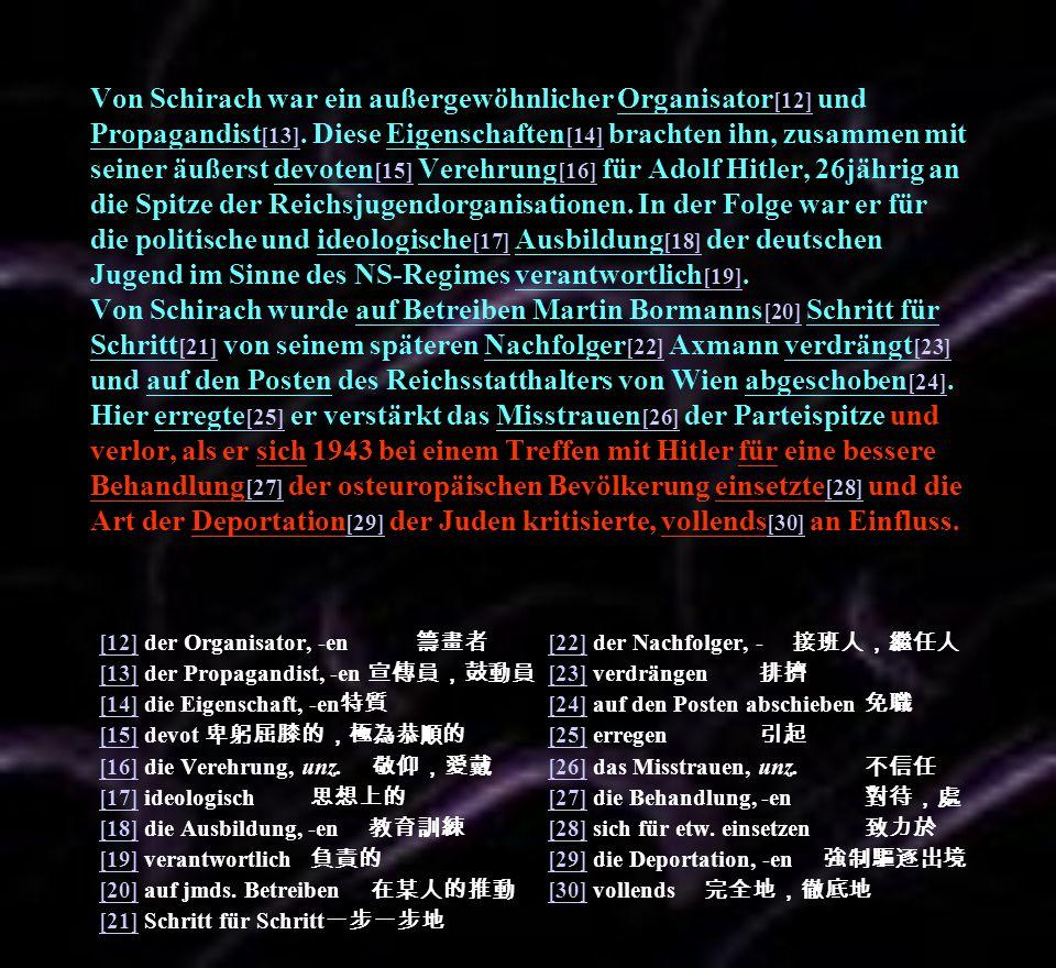 Von Schirach wurde, da während seiner Amtszeit 185.000 Juden aus Wien deportiert worden waren, wegen Verbrechen gegen die Menschlichkeit vom Internationalen Nürnberger Kriegsverbrechertribunal verurteilt und musste seine Strafe (20 Jahre Haft) ohne Verkürzung [31] in Berlin-Spandau verbüßen [32].