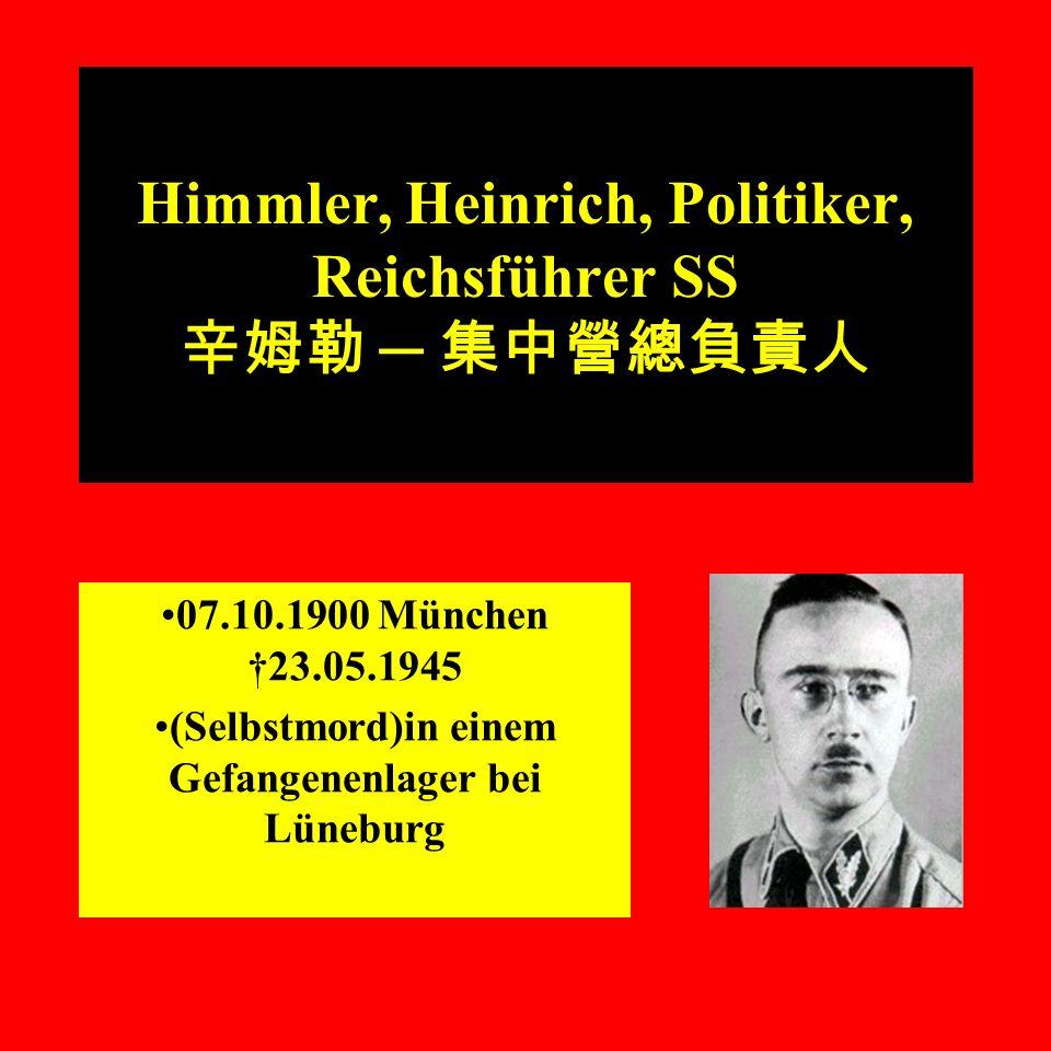 Himmler, Heinrich, Politiker, Reichsführer SS 07.10.1900 München 23.05.1945 (Selbstmord)in einem Gefangenenlager bei Lüneburg