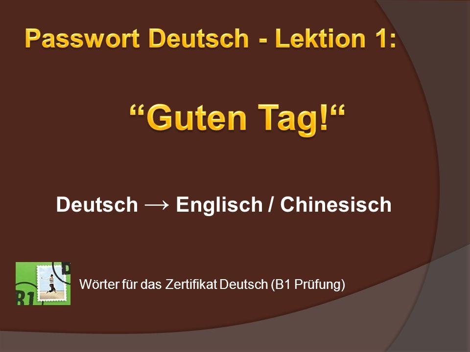 Deutsch Englisch / Chinesisch Wörter für das Zertifikat Deutsch (B1 Prüfung)