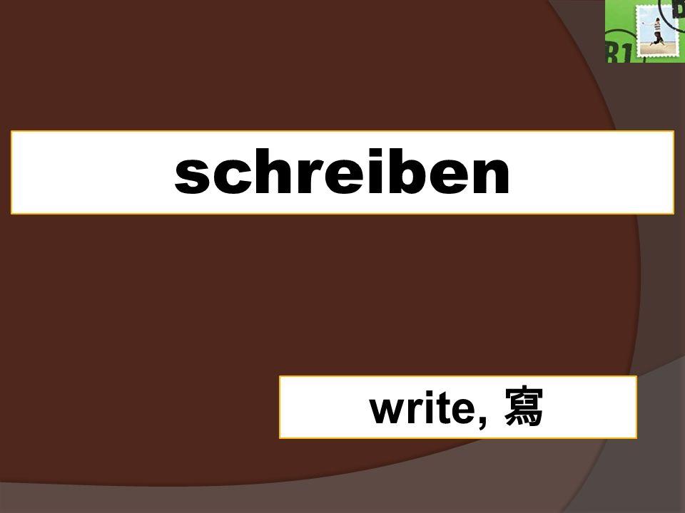 schreiben write,