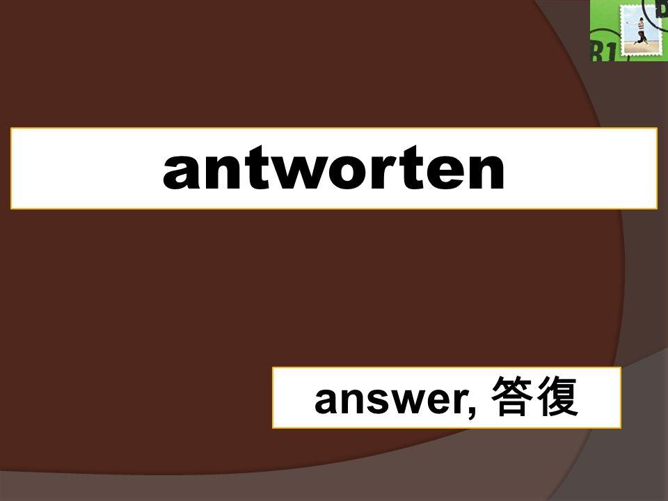 antworten answer,