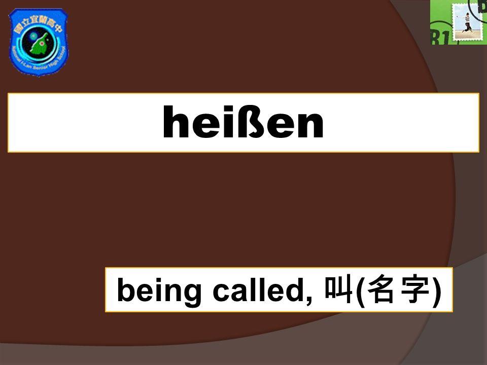 heißen being called, ( )