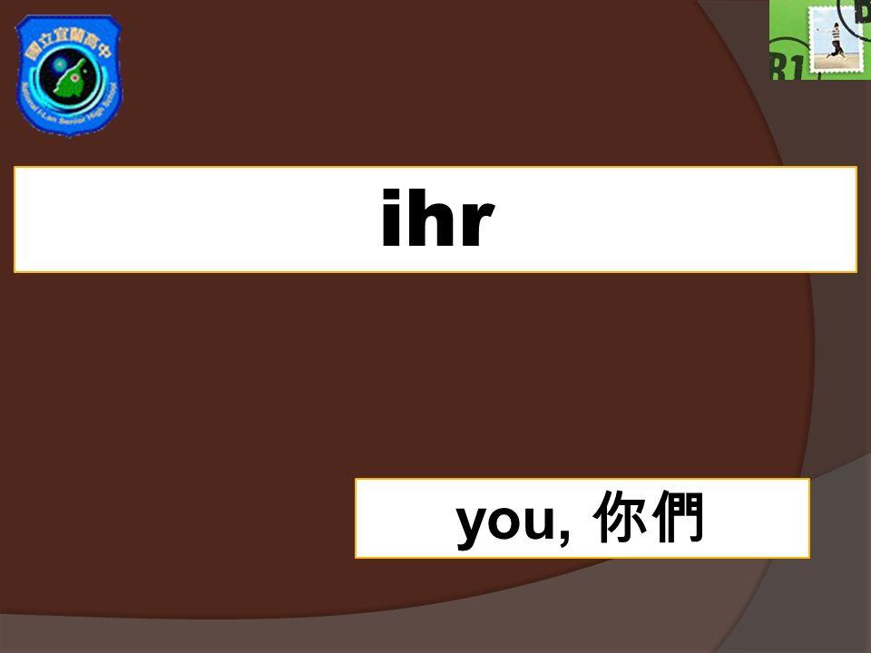 ihr you,
