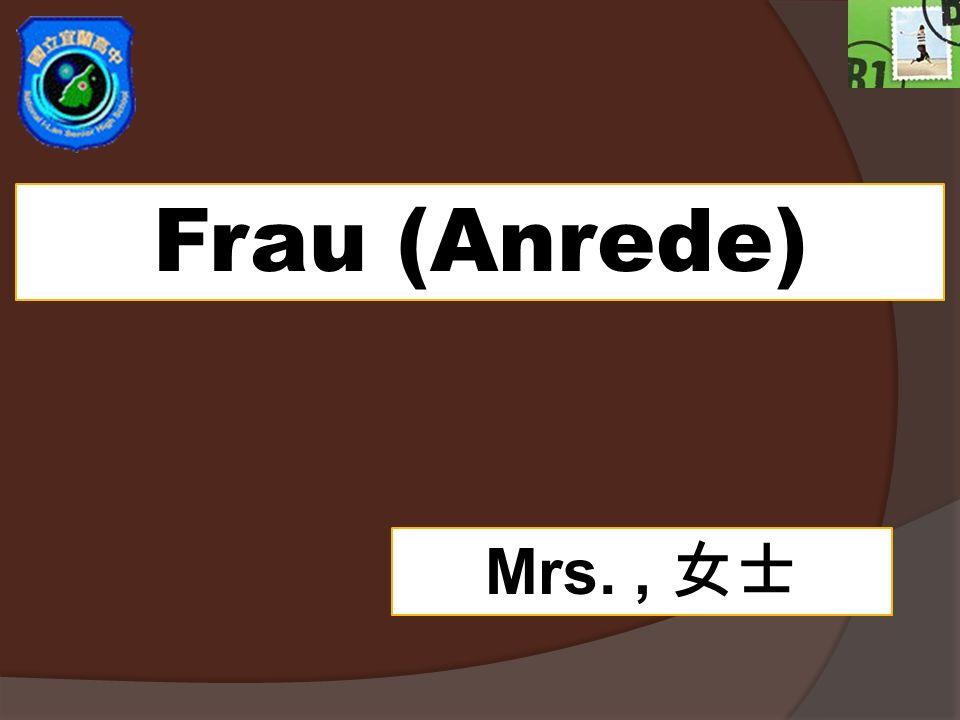 Frau (Anrede) Mrs.,