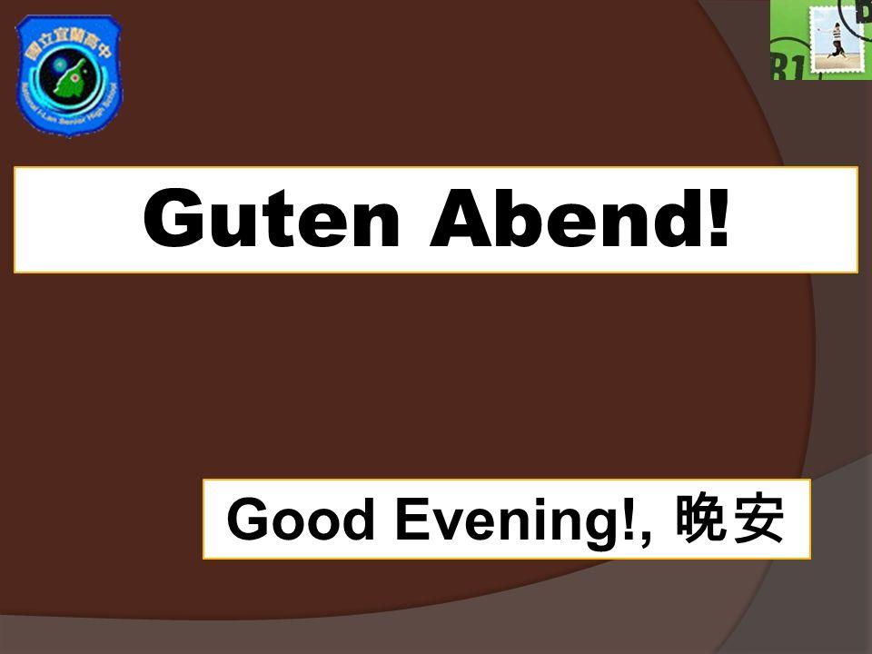 Guten Abend! Good Evening!,