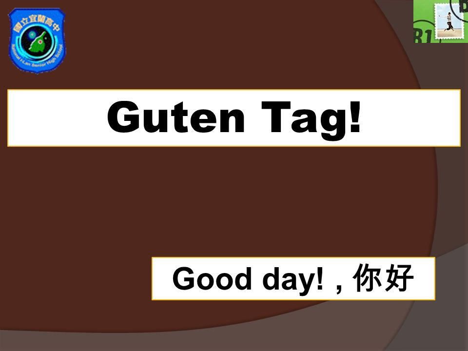 Guten Tag! Good day!,