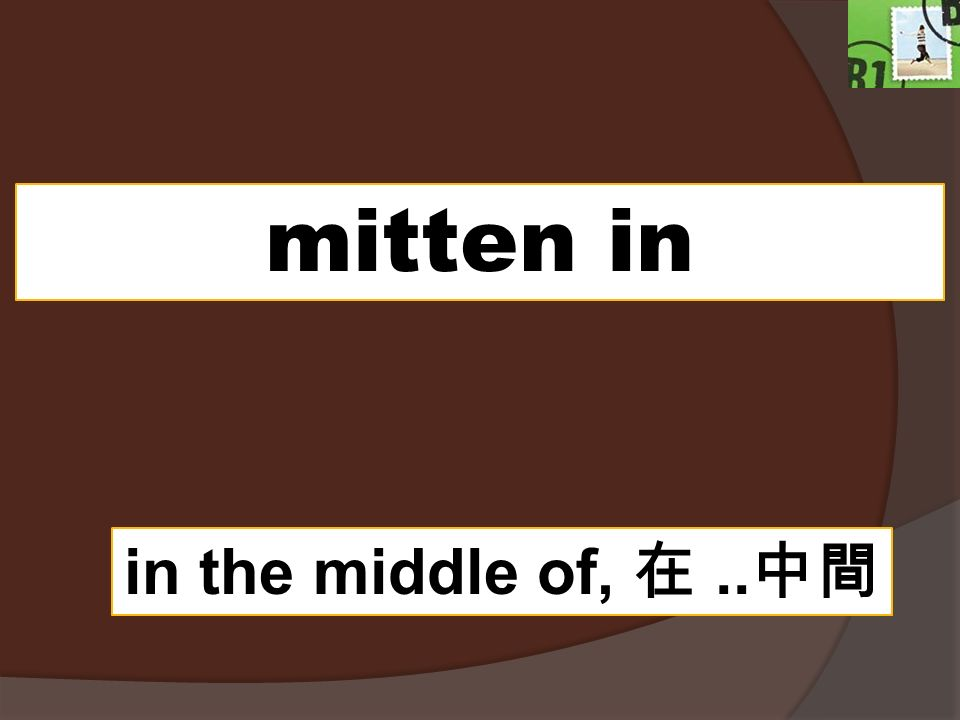 mitten in in the middle of,..