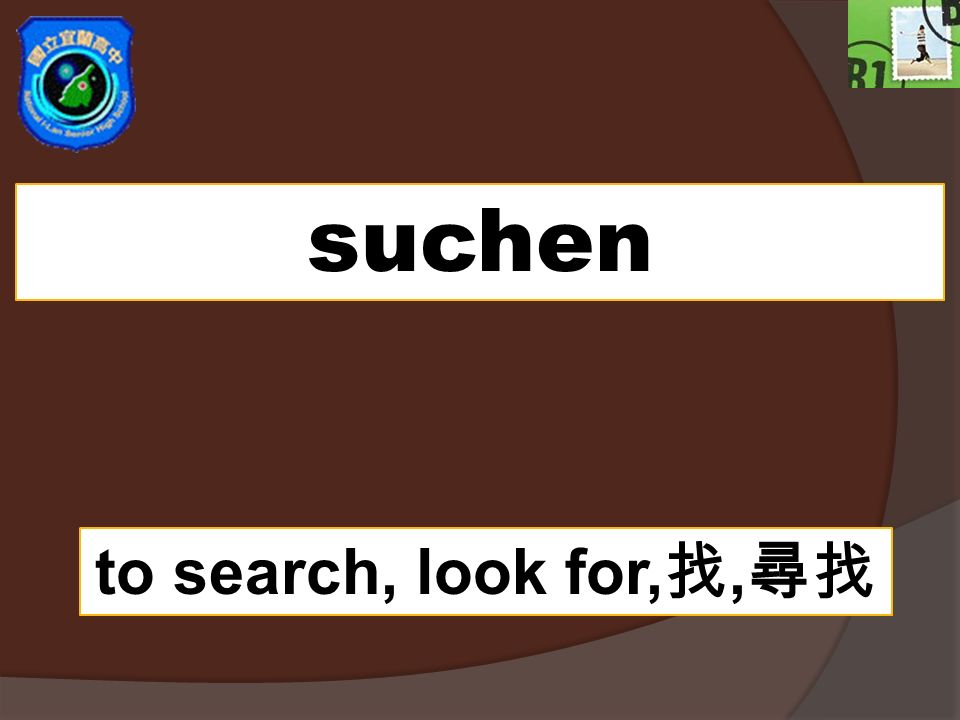 suchen to search, look for,,