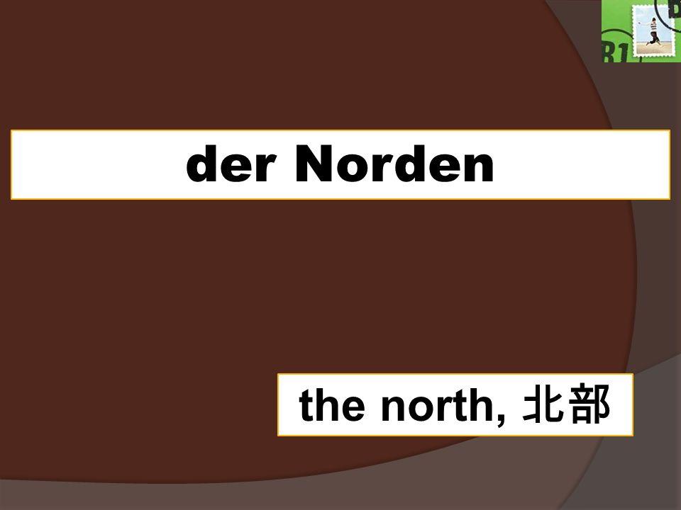 der Norden the north,