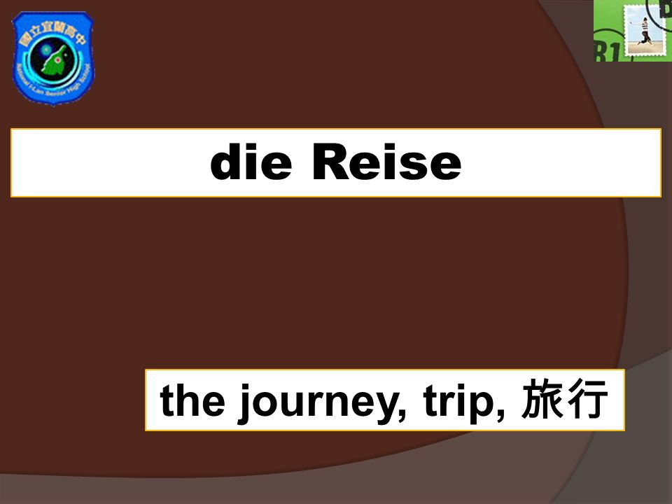 die Reise the journey, trip,