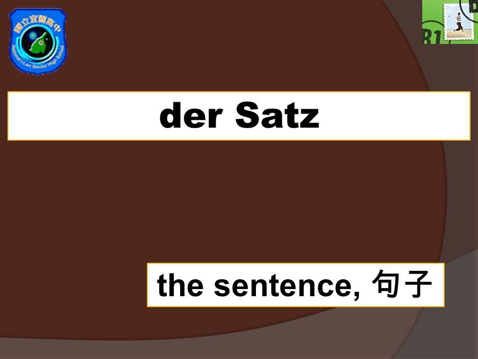 der Satz the sentence,