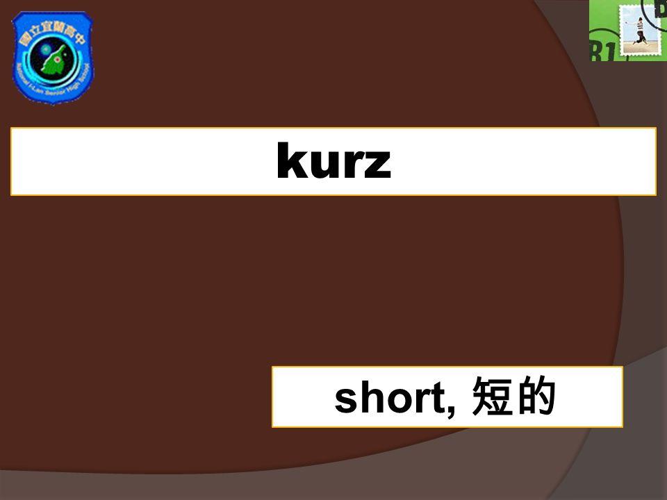 kurz short,