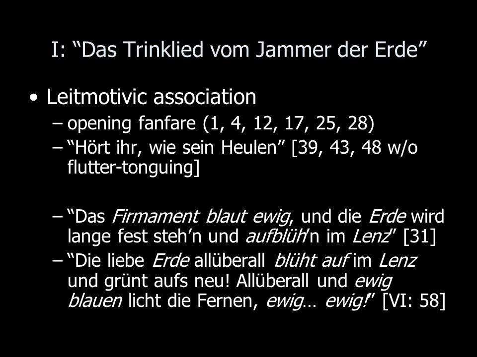 I: Das Trinklied vom Jammer der Erde Leitmotivic association –opening fanfare (1, 4, 12, 17, 25, 28) –Hört ihr, wie sein Heulen [39, 43, 48 w/o flutte