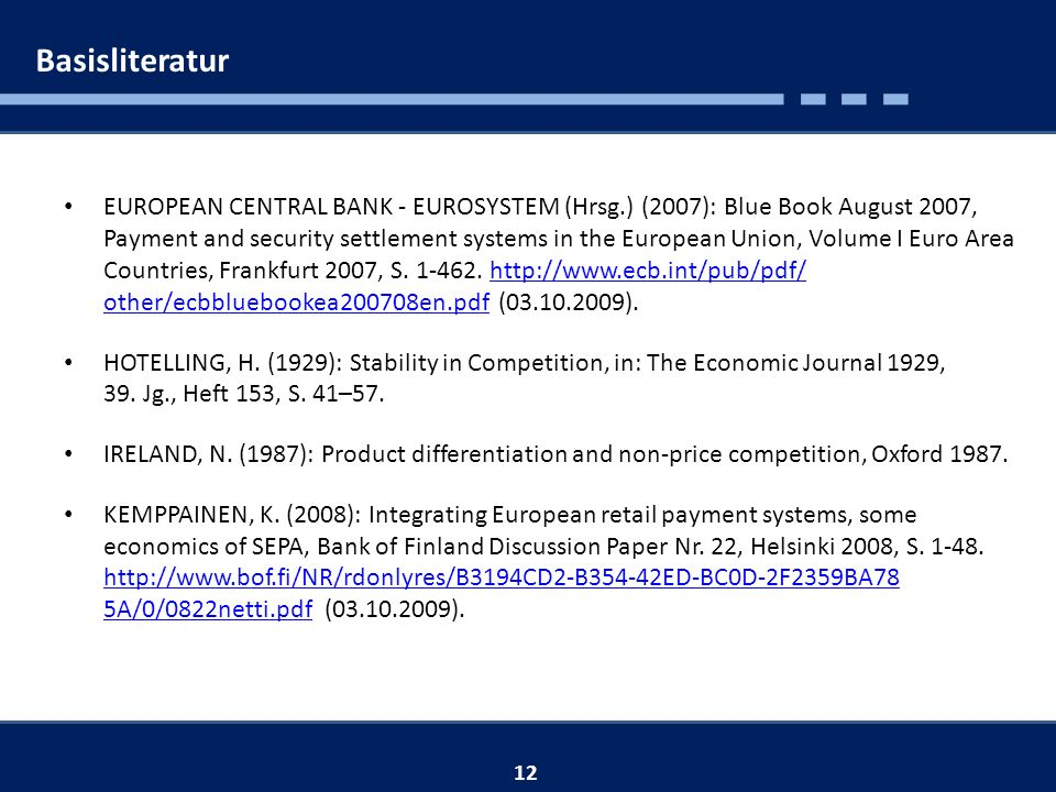 EUROPEAN CENTRAL BANK - EUROSYSTEM (Hrsg.) (2007): Blue Book August 2007, Payment and security settlement systems in the European Union, Volume I Euro Area Countries, Frankfurt 2007, S.