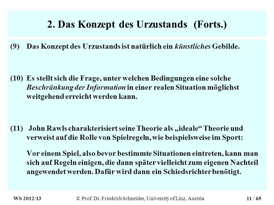 2. Das Konzept des Urzustands (Forts.) (9)Das Konzept des Urzustands ist natürlich ein künstliches Gebilde. (10)Es stellt sich die Frage, unter welche