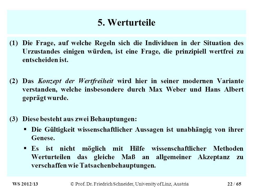 5. Werturteile (1)Die Frage, auf welche Regeln sich die Individuen in der Situation des Urzustandes einigen würden, ist eine Frage, die prinzipiell we