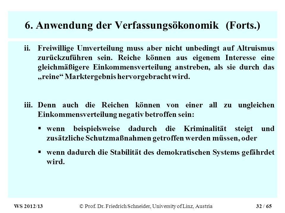 6. Anwendung der Verfassungsökonomik (Forts.) ii.Freiwillige Umverteilung muss aber nicht unbedingt auf Altruismus zurückzuführen sein. Reiche können