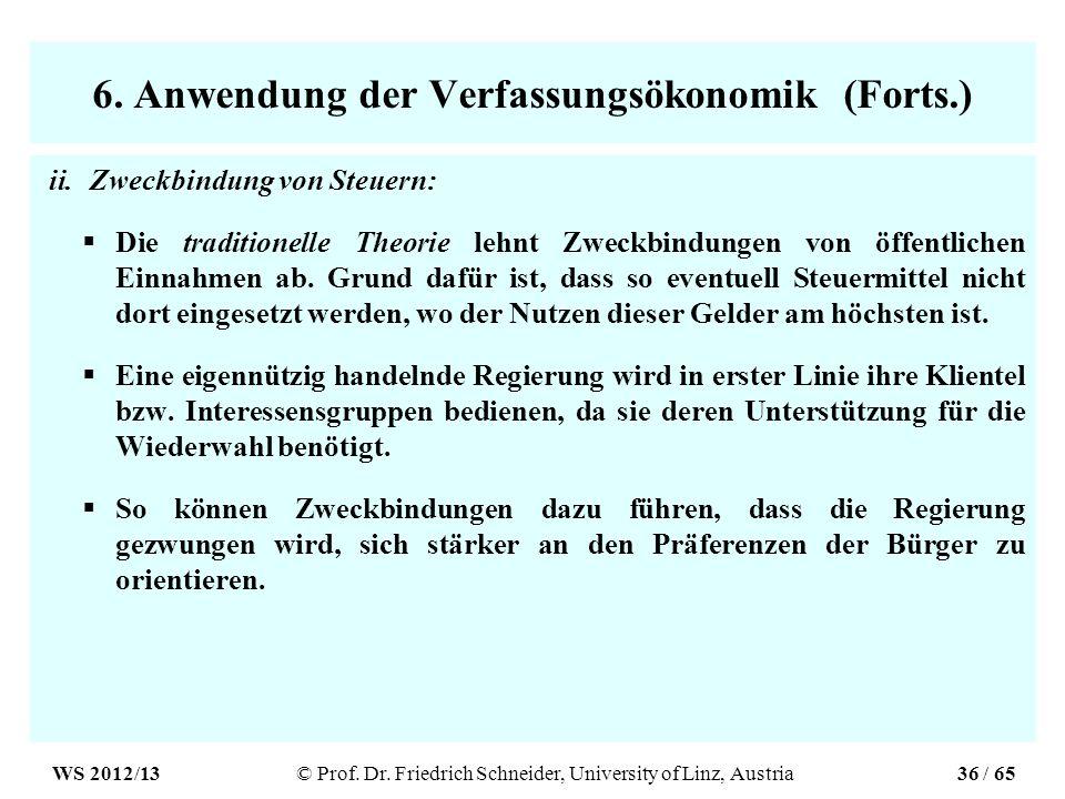 6. Anwendung der Verfassungsökonomik (Forts.) ii.Zweckbindung von Steuern: Die traditionelle Theorie lehnt Zweckbindungen von öffentlichen Einnahmen a