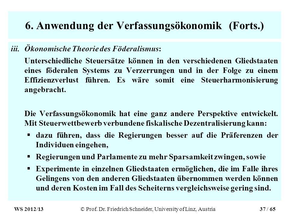 6. Anwendung der Verfassungsökonomik (Forts.) iii.Ökonomische Theorie des Föderalismus: Unterschiedliche Steuersätze können in den verschiedenen Glied