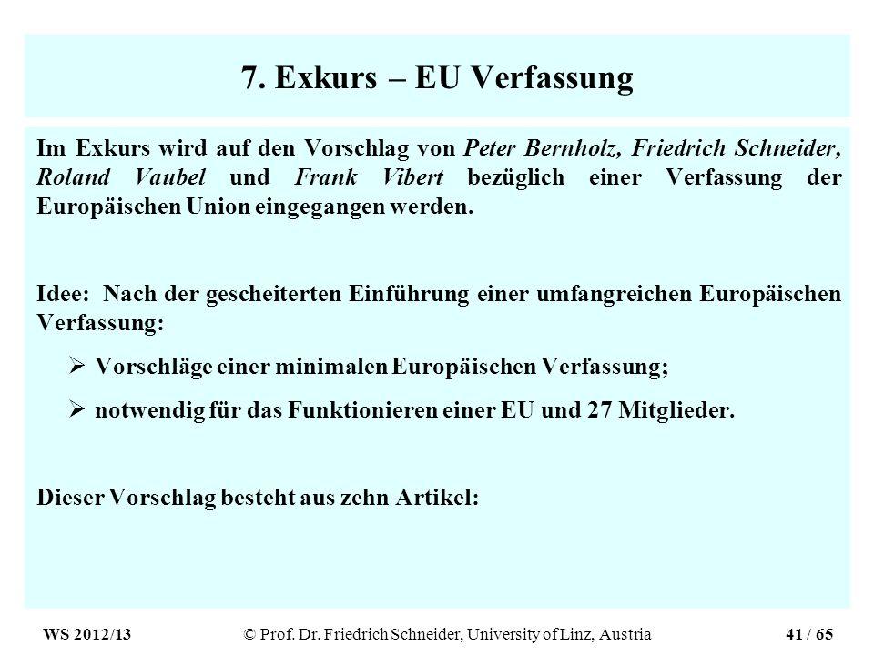 7. Exkurs – EU Verfassung Im Exkurs wird auf den Vorschlag von Peter Bernholz, Friedrich Schneider, Roland Vaubel und Frank Vibert bezüglich einer Ver