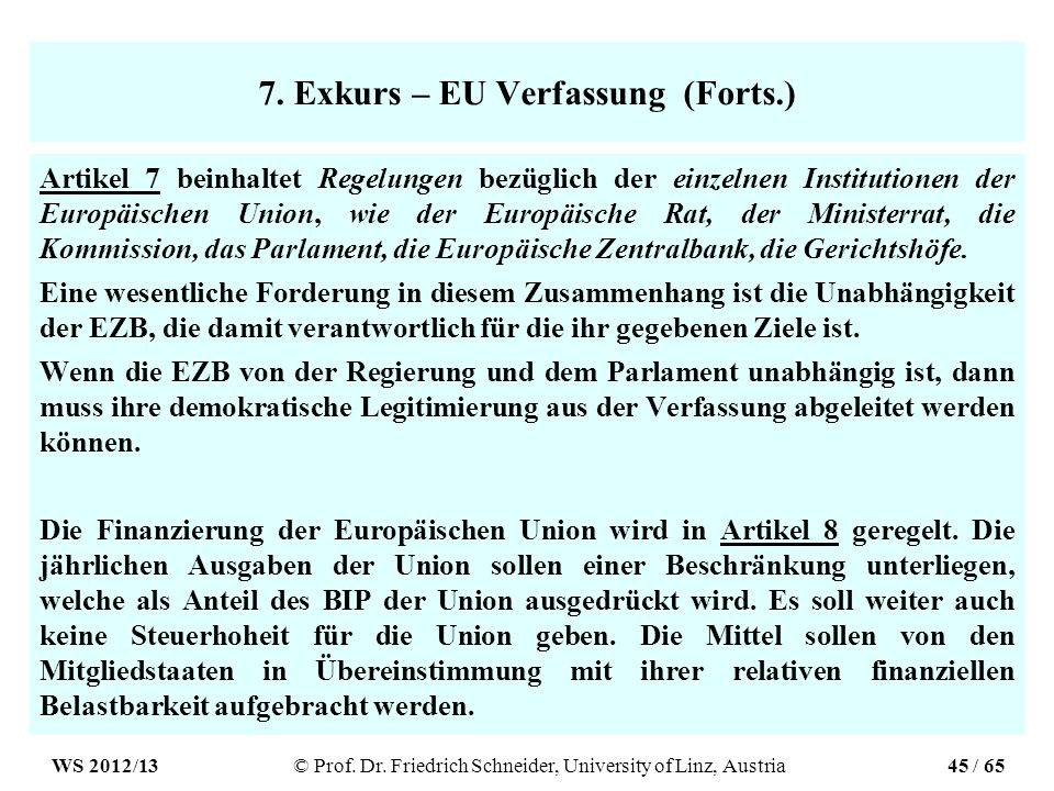 7. Exkurs – EU Verfassung (Forts.) Artikel 7 beinhaltet Regelungen bezüglich der einzelnen Institutionen der Europäischen Union, wie der Europäische R