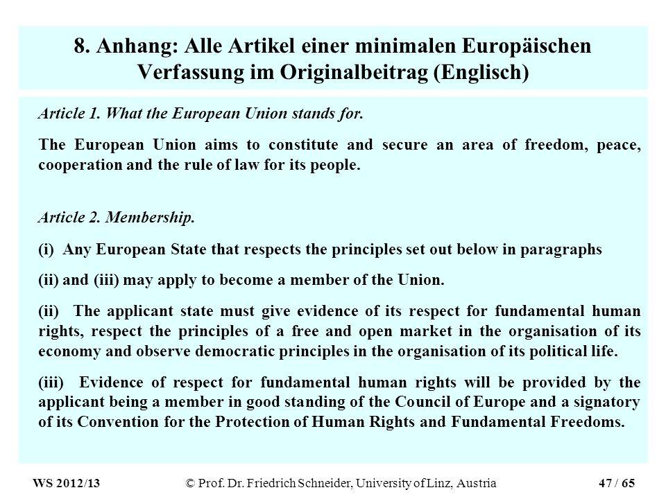 8. Anhang: Alle Artikel einer minimalen Europäischen Verfassung im Originalbeitrag (Englisch) Article 1. What the European Union stands for. The Europ