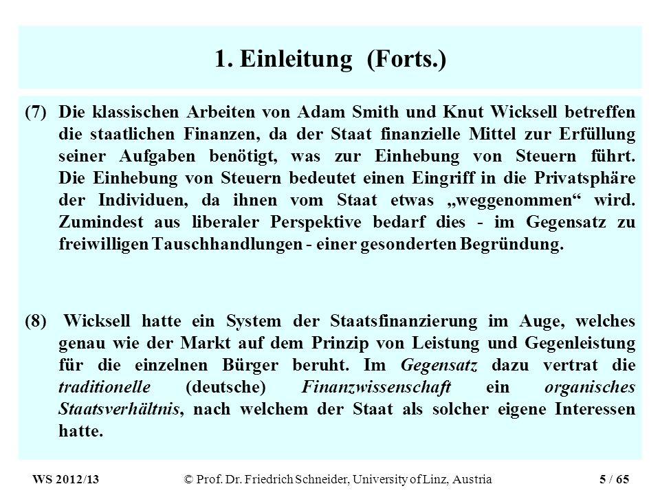1. Einleitung (Forts.) (7)Die klassischen Arbeiten von Adam Smith und Knut Wicksell betreffen die staatlichen Finanzen, da der Staat finanzielle Mitte