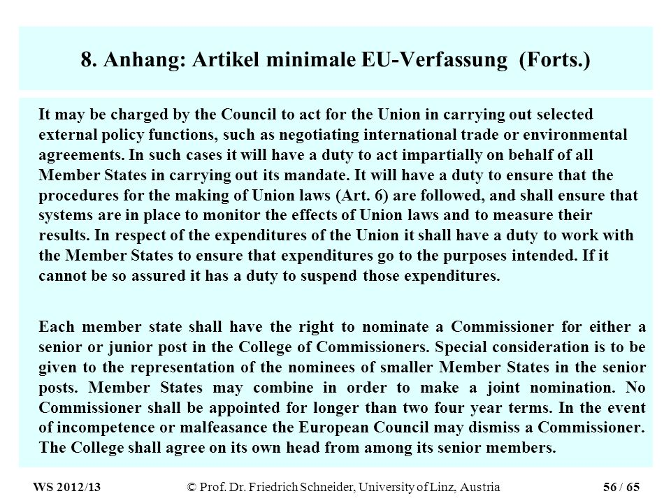 8. Anhang: Artikel minimale EU-Verfassung (Forts.) It may be charged by the Council to act for the Union in carrying out selected external policy func