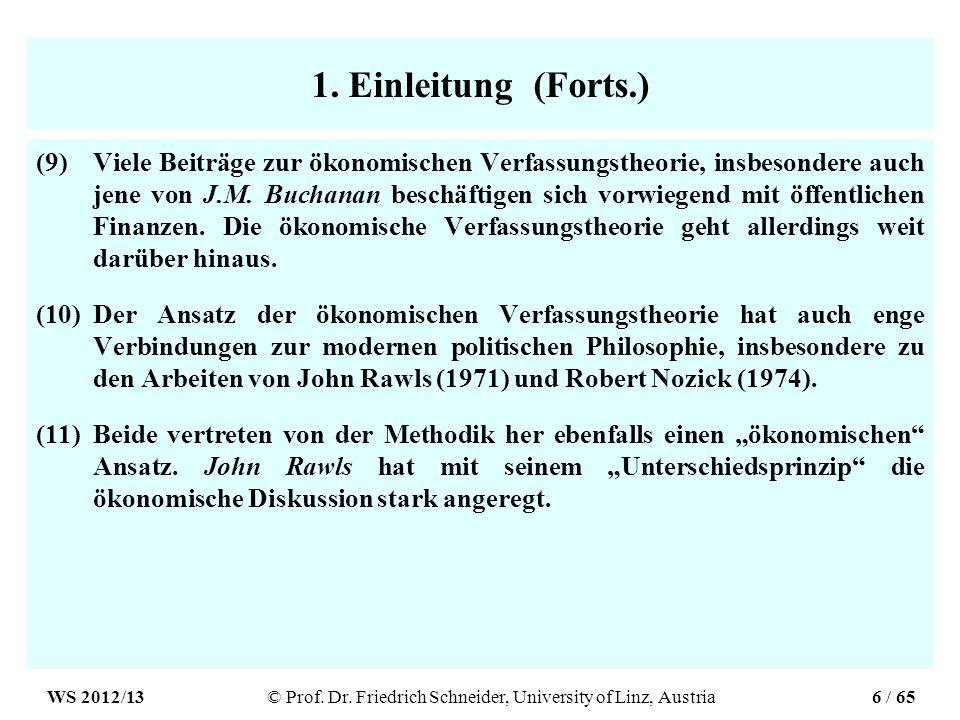 1. Einleitung (Forts.) (9)Viele Beiträge zur ökonomischen Verfassungstheorie, insbesondere auch jene von J.M. Buchanan beschäftigen sich vorwiegend mi