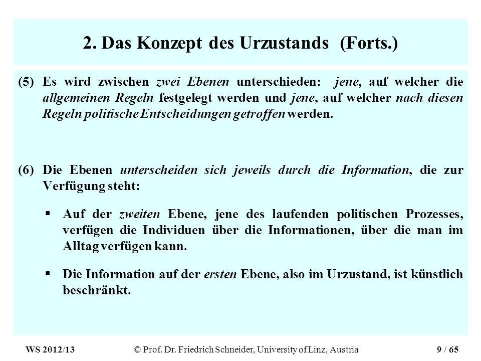 2. Das Konzept des Urzustands (Forts.) (5)Es wird zwischen zwei Ebenen unterschieden: jene, auf welcher die allgemeinen Regeln festgelegt werden und j