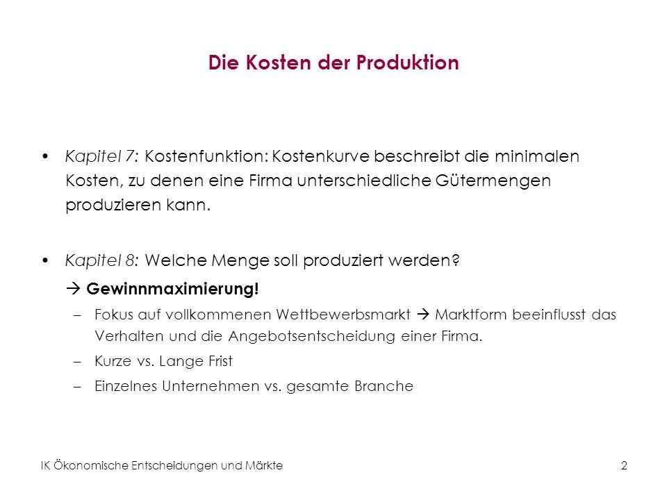 IK Ökonomische Entscheidungen und Märkte3 Produktionstheorie und Gewinnmaximierung Gewinnfunktion: Ableitung der Minimalkostenfunktion C(Q).