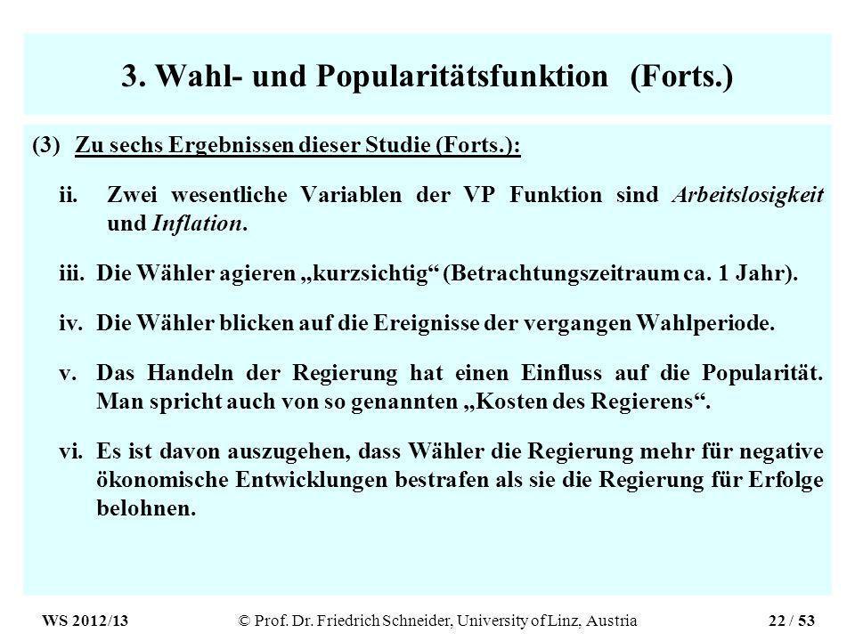 3. Wahl- und Popularitätsfunktion (Forts.) (3)Zu sechs Ergebnissen dieser Studie (Forts.): ii.Zwei wesentliche Variablen der VP Funktion sind Arbeitsl