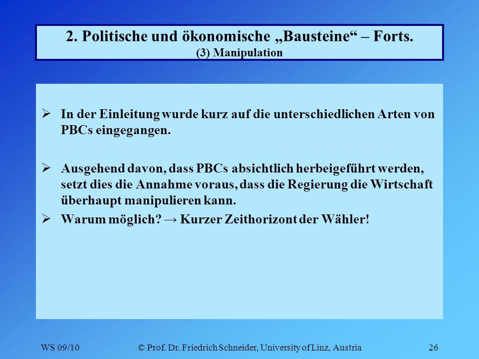 WS 09/10© Prof. Dr. Friedrich Schneider, University of Linz, Austria26 2.