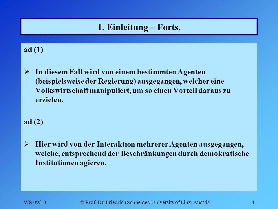 WS 09/10© Prof.Dr. Friedrich Schneider, University of Linz, Austria5 1.