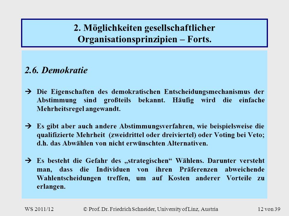WS 2011/12© Prof. Dr. Friedrich Schneider, University of Linz, Austria12 von 39 2.
