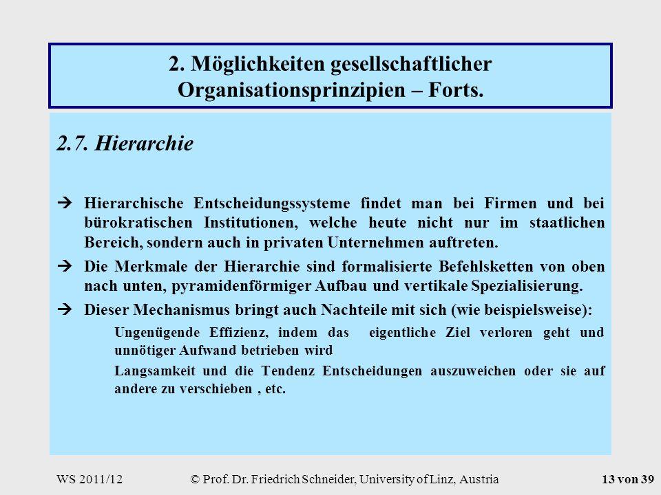 WS 2011/12© Prof. Dr. Friedrich Schneider, University of Linz, Austria13 von 39 2.