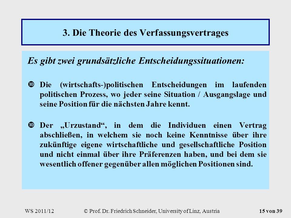 WS 2011/12© Prof. Dr. Friedrich Schneider, University of Linz, Austria15 von 39 3.